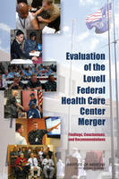 Evaluation of the Lovell Federal Health Care Center Merger: Findings, Conclusions, and Recommendations (Paperback)