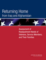 Returning Home from Iraq and Afghanistan: Assessment of Readjustment Needs of Veterans, Service Members, and Their Families (Paperback)