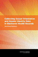 Collecting Sexual Orientation and Gender Identity Data in Electronic Health Records: Workshop Summary (Paperback)