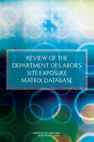 Review of the Department of Labor's Site Exposure Matrix Database (Paperback)