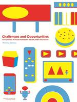 Challenges and Opportunities for Change in Food Marketing to Children and Youth: Workshop Summary (Paperback)
