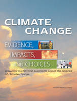 Climate Change: Evidence, Impacts, and Choices (Paperback)
