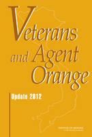 Veterans and Agent Orange: Update 2012 (Hardback)