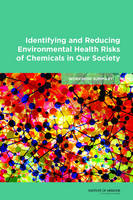 Identifying and Reducing Environmental Health Risks of Chemicals in Our Society: Workshop Summary (Paperback)