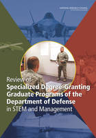 Review of Specialized Degree-Granting Graduate Programs of the Department of Defense in STEM and Management (Paperback)