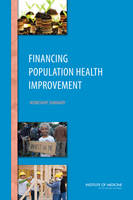 Financing Population Health Improvement: Workshop Summary (Paperback)