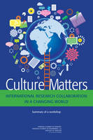 Culture Matters: International Research Collaboration in a Changing World: Summary of a Workshop (Paperback)