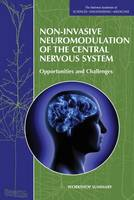 Non-Invasive Neuromodulation of the Central Nervous System: Opportunities and Challenges: Workshop Summary (Paperback)