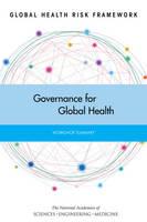 Global Health Risk Framework: Governance for Global Health: Workshop Summary (Paperback)