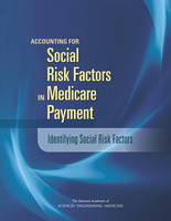 Accounting for Social Risk Factors in Medicare Payment: Identifying Social Risk Factors (Paperback)