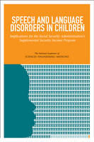 Speech and Language Disorders in Children: Implications for the Social Security Administration's Supplemental Security Income Program (Paperback)