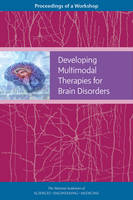 Developing Multimodal Therapies for Brain Disorders: Proceedings of a Workshop (Paperback)