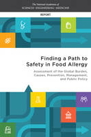 Finding a Path to Safety in Food Allergy: Assessment of the Global Burden, Causes, Prevention, Management, and Public Policy (Paperback)
