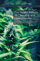 The Health Effects of Cannabis and Cannabinoids: The Current State of Evidence and Recommendations for Research (Paperback)