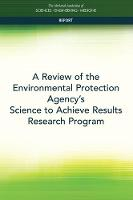 A Review of the Environmental Protection Agency's Science to Achieve Results Research Program (Paperback)