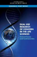 Dual Use Research of Concern in the Life Sciences: Current Issues and Controversies (Paperback)