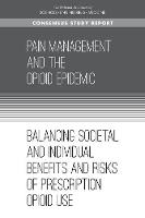 Pain Management and the Opioid Epidemic: Balancing Societal and Individual Benefits and Risks of Prescription Opioid Use (Paperback)
