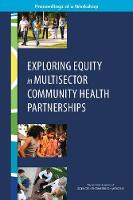 Exploring Equity in Multisector Community Health Partnerships: Proceedings of a Workshop (Paperback)