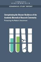 Strengthening the Disaster Resilience of the Academic Biomedical Research Community: Protecting the Nation's Investment (Paperback)