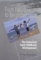 From Neurons to Neighborhoods: The Science of Early Childhood Development (Paperback)