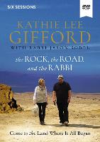 The Rock, the Road, and the Rabbi Video Study: Come to the Land Where It All Began (DVD video)