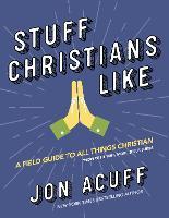 Stuff Christians Like (Hardback)