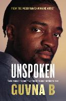Unspoken: Toxic Masculinity and How I Faced the Man Within the Man (Paperback)