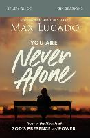 You Are Never Alone Study Guide: Trust in the Miracle of God's Presence and Power (Paperback)