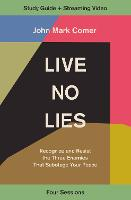 Live No Lies Study Guide plus Streaming Video: Recognize and Resist the Three Enemies That Sabotage Your Peace (Paperback)