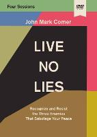Live No Lies Video Study: Recognize and Resist the Three Enemies That Sabotage Your Peace (DVD video)