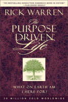 The Purpose-driven Life: What on Earth am I Here For? - The Purpose Driven Life No. 1 (Hardback)