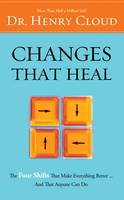 Changes That Heal: The Four Shifts That Make Everything Better...And That Anyone Can Do (Paperback)