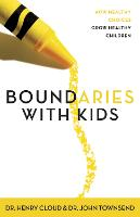 Boundaries with Kids: How Healthy Choices Grow Healthy Children (Paperback)