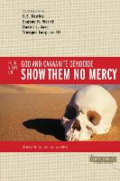 Show Them No Mercy: 4 Views on God and Canaanite Genocide - Counterpoints: Bible and Theology (Paperback)