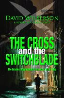 The Cross and the Switchblade: The Greatest Inspirational True Story of All Time (Paperback)