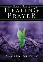 A Little Book of Healing Prayer (Paperback)