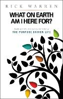 What on Earth Am I Here For? Purpose Driven Life - The Purpose Driven Life (Paperback)