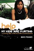 Help! My Kids Are Hurting: A Survival Guide to Working with Students in Pain (Paperback)