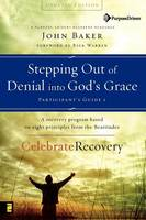 Stepping Out of Denial into God's Grace: Participant's Guide: A Recovery Program Based on Eight Principles from the Beatitudes - Celebrate Recovery No. 23 (Paperback)