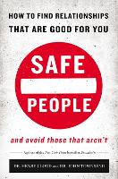 Safe People: How to Find Relationships that are Good for You and Avoid Those That Aren't (Paperback)