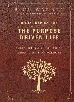 Daily Inspiration for the Purpose Driven Life: Scriptures and Reflections from the 40 Days of Purpose (Hardback)