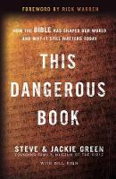This Dangerous Book: How the Bible Has Shaped Our World and Why It Still Matters Today (Hardback)