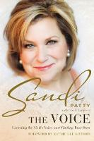 The Voice: Listening for God's Voice and Finding Your Own (Hardback)