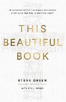 This Beautiful Book: An Exploration of the Bible's Incredible Story Line and Why It Matters Today (Hardback)
