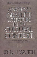 Ancient Israelite Literature in Its Cultural Context: A Survey of Parallels Between Biblical and Ancient Near Eastern Texts (Paperback)
