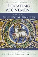 Locating Atonement: Explorations in Constructive Dogmatics - Los Angeles Theology Conference Series (Paperback)