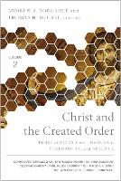 Christ and the Created Order: Perspectives from Theology, Philosophy, and Science (Paperback)