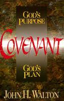 Covenant: God's Purpose God's Plan (Paperback)