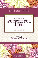 Living a Purposeful Life - Women of Faith Study Guide Series (Paperback)