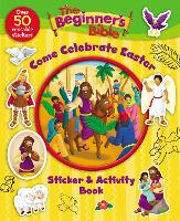 The Beginner's Bible Come Celebrate Easter Sticker and Activity Book - The Beginner's Bible (Paperback)